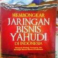 Membongkar Jaringan Bisnis Yahudi Di Indonisia - Anton Ramdan - Penerbit Islamika