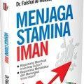 Menjaga Stamina Iman - Dr. Faishal Al-Hulaibi - Penerbit Aqwam