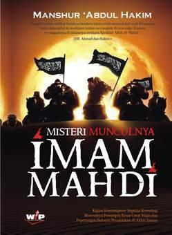 Misteri Munculnya Imam Mahdi - Manshur Abdul Hakim - Wacana Insan Press
