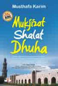 Mukjizat Shalat Dhuha - Musthafa Karim - Wacana Ilmiah Press