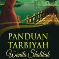 Panduan Tarbiyah Wanita Shalihah - Isham bin Muhammad Asy-Syarif - Al Qowam
