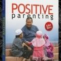 Positive Parenting - Mohammad Fauzil Adhim - Pro-U Media