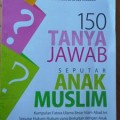 150 Tanya Jawab Seputar Anak Muslim - Yahya bin Said Alu Syalwan - Gema Ilmu