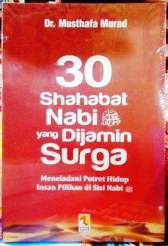 30 Shahabat Nabi yang Dijamin Masuk Surga - Dr. Musthafa Murad - Insan Kamil