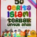 50 Cerita Islam Terbaik Untuk Anak - Muhammad Yasir Lc - Penerbit Al Kautsar Kids
