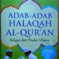 Adab Adab Halaqah Al Quran - Sayyid Mukhtar Abu Syadi - Penerbit Aqwam