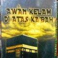 Awan Kelam Di Atas Kabah - Syaikh Abu Muhammad Ashim Al Maqdisyi - Penerbit P-TA Press
