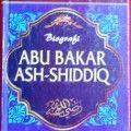 Biografi Abu Bakar Ash Shidiq - Prof Dr. Ali Muhammad Ash Shallabi - Penerbit Pustaka Al Kautsar