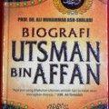 Biografi Utsman Bin Affan - Prof Dr. Ali Muhammad Ash Shallabi - Pustaka Al Kautsar