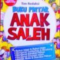 Buku Pintar Anak Shaleh - Tim Redaksi - Penerbit Al Qudwah