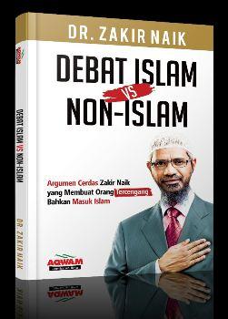 Debat Islam vs Non Islam - Kumpulan Debat Dr. Zakir Naik - Penerbit Aqwam