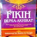 Fikih Dunia Akhirat - Muhammad Bin Ibrahim At Tuwaijiri - Penerbit WAFA