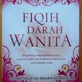Fiqih Darah Wanita - Prof. DR. Shalih bin Abdullah Al Laahim MA - Penerbit Elba