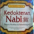 Kedokteran Nabi Antara Realitas dan Kebohongan - Abu Umar Basyier - Penerbit Shafa Publishing