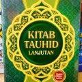 Kitab Tauhid Lanjutan - Dr Abdul Aziz Bin Muhammad Ali Abdul Lathif - Penerbit As Salam
