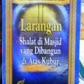 Larangan Shalat Di Masjid Yang Dibangun Di Atas Kubur - Syaikh Muhammad Nasruddin al Albani - Penerbit Pustaka Imam Asy Syafii