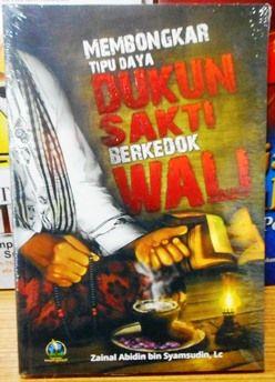 Membongkar Tipu Daya Dukun Sakti Berkedok Wali - Zainal Abidin Bin Syamsudin Lc - Penerbit Pustaka Imam Bonjol