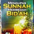 Mengupas Sunnah Membedah Bidah - Dr Said Bin Ali Bin Wahf Al Qathani - Penerbit Darul Haq
