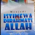 Menjadi Istimewa dan Dirahmati Allah - Abu Abdurrahman Sulthan Ali - Inas Media