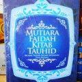 Mutiara Faidah Kitab Tauhid - Abu Isa Abdullah Bin Salam - Penerbit Pustaka Muslim