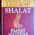Panduan Lengkap Shalat Menurut Empat Madzhab - Syaikh Abdul Qadir Ar-Rahhawi - Penerbit Pustaka Kautsar