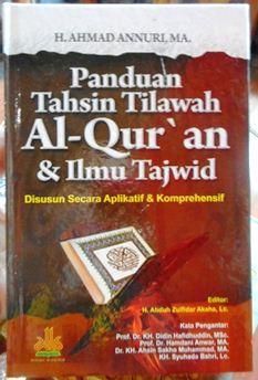 Panduan Tahsin Tilawah Al Quran dan Ilmu Tajwid - H. Ahmad Annuri MA - Pustaka Al Kautsar