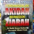 Pendangkalan Aqidah Berkedok Ziarah - Hartono Ahmad Jaiz,Hamzah Tede - Penerbit Pustaka Al Kautsar