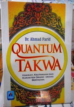 Quantum Takwa - Dr Ahmad Farid - Penerbit Pustaka Arafah