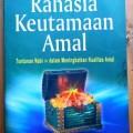 Rahasia Keutamaan Amal - Syaikh Dr. Ibrahim Amir ar Ruhaili - Pustaka At Tazkia