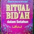 Ritual Bidah Dalam Setahun - Abdullah Bin Abdul Aziz At Tuwaijiry - Penerbit Darul Falah