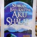 Seakan Baru Kali Ini Aku Shalat - Dr Khalid Abu Syadi - Penerbit Pustaka Arafah