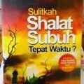 Sulitkah Shalat Subuh Tepat Waktu - Samir Al Qorny Bin Muhammad Riziq - Penerbit Media Zikir