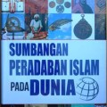 Sumbangan Peradaban Islam Pada Dunia - Prof. Dr. Raghib as Sirjani - Pustaka Al Kautsar