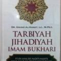 Tarbiyah Jihadiyah Imam Bukhari - Dr. Anung Al Hamat Lc. M.PD.I. - Penerbit Ummul Qura
