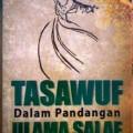 Tasawuf Dalam Pandangan Ulama Salaf - Syaikh Abdul Hafizh - Penerbit Pustaka Al Kautsar