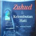 Zuhud dan Kelembutan Hati - Dr. Ahmad Farid - Penerbit Khasanah Fawaid