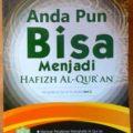 Anda Pun Bisa Menjadi Hafizh Al Quran - Abdul Aziz Abdur Raul - Penerbit Marqaz Al Quran