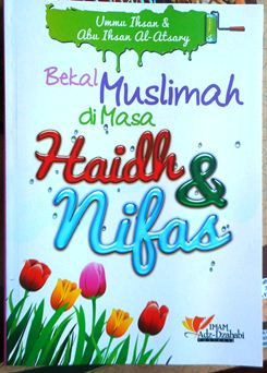 Bekal Muslimah Dimasa Haid dan Nifas - Ummu Ihsan, Abu Ihsan Al Atsary - Penerbit Imam Adz Dzahabi