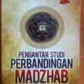 Pengantar Studi Perbandingan Mazhab - Dr. Abdus Sami' Ahmad Imam - Penerbit Pustaka al Kautsar