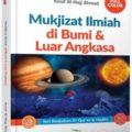 Mukjizat Ilmiah di Bumi dan Luar Angkasa - Yusuf Al Hajj Ahmad - Penerbit Aqwam