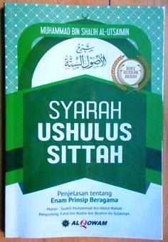 Syarah Ushulus Sittah - Muhammad Bin Shalih Al Utsaimin - Penerbit Darul haq