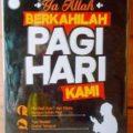 Ya Allah Berkahilah Pagi Hari Kami - Wahid Abdus Salam Bali - Penerbit Kiswah Media