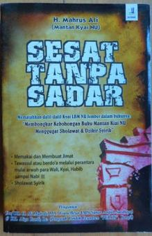 Sesat Tanpa Sadar - H. Mahrus Ali - Penerbit Laa Tasyuk Press