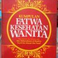 Kumpulan Fatwa Kesehatan Wanita - Abu Abdurrahman al Mashriy, Sayid bin Ahmad Abu Yusuf - Penerbit Gazzamedia