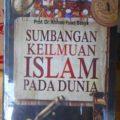 Sumbangan Keilmuan Islam Pada Dunia - Prof. Dr. Ahmad Fuad Basya - Penerbit Pustaka Al Kautsar