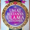 Umat Bertanya Ulama Menjawab - Syaikh Muhammad bin Shalih Al Utsaimin - Penerbit Granadamediatama