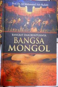 Bangkit dan Runtuhnya Bangsa Mongol - Prof. Dr. Ali Muhammad Ash Shallabi - Penerit Pustaka Al Kautsar