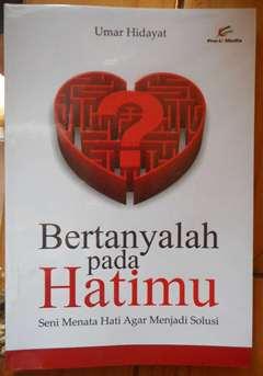 Bertanyalah pada Hatimu - Umar Hidayat - Penerbit Pro U Media