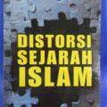 Distorsi Sejarah Islam - Dr. Yusuf AL Qardhawi - Penerbit Pustaka Al Kautsar