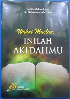 Wahai Muslim Inilah Akidahmu - Syaikh Abdurrahman bin Muhammad Alu Nashr - Penerbit Pustaka Imam Asy Syafii